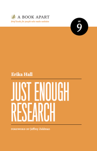 Just Enough Research av Erika Hall, släppt av A Book Apart