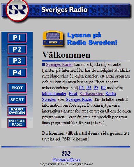 Bild 1: Ungefär så här såg många webbplatser ut på nittiotalet. Sveriges Radios webbplats från 1996.